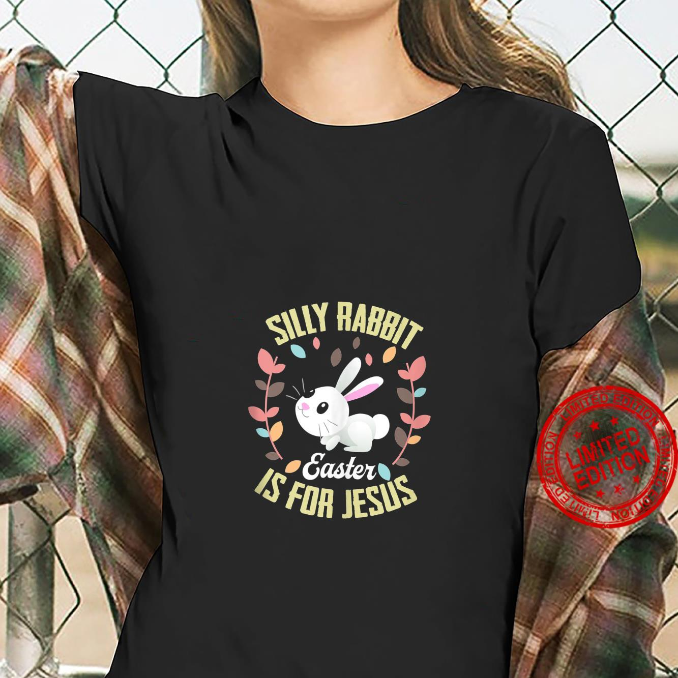 Silly Rabbit Easter Is For Jesus Shirt ladies tee