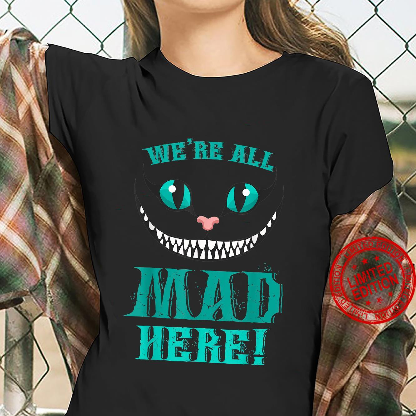 We're All Mad Here Smiling Cat Shirt ladies tee