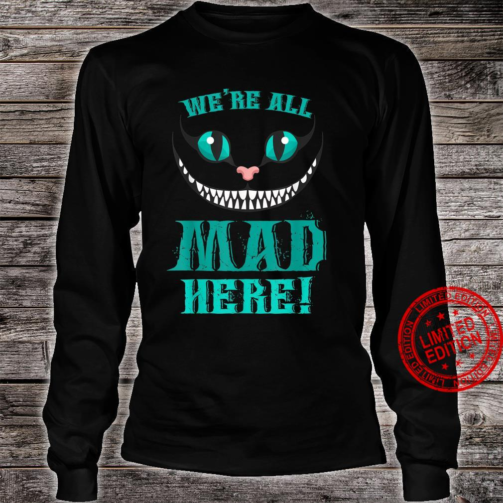 We're All Mad Here Smiling Cat Shirt long sleeved