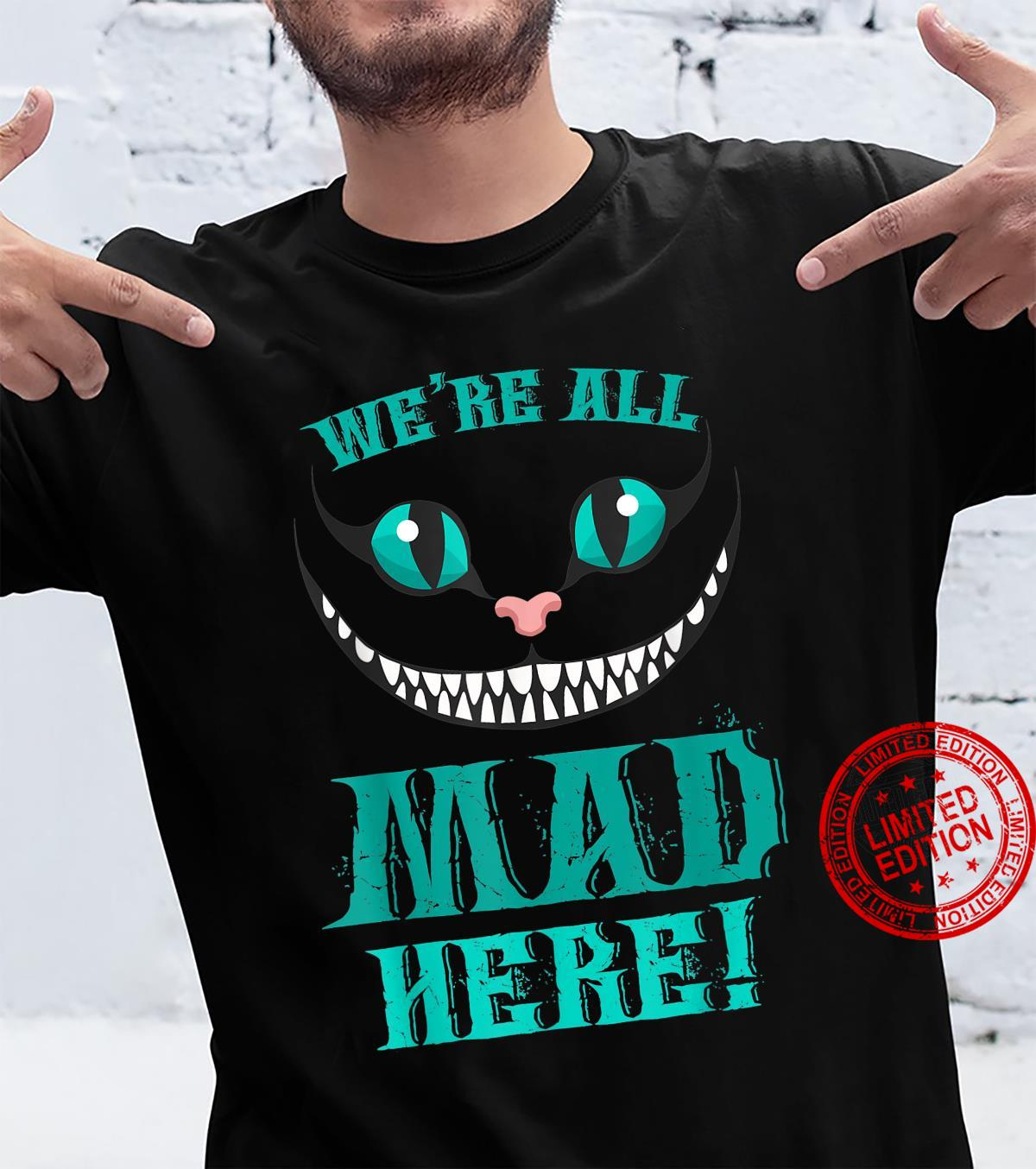 We're All Mad Here Smiling Cat Shirt