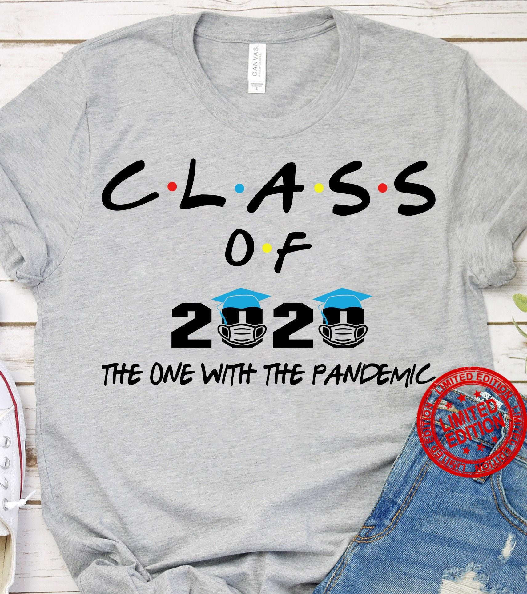 Class Of 2020 The One With The Pandemic Shirt