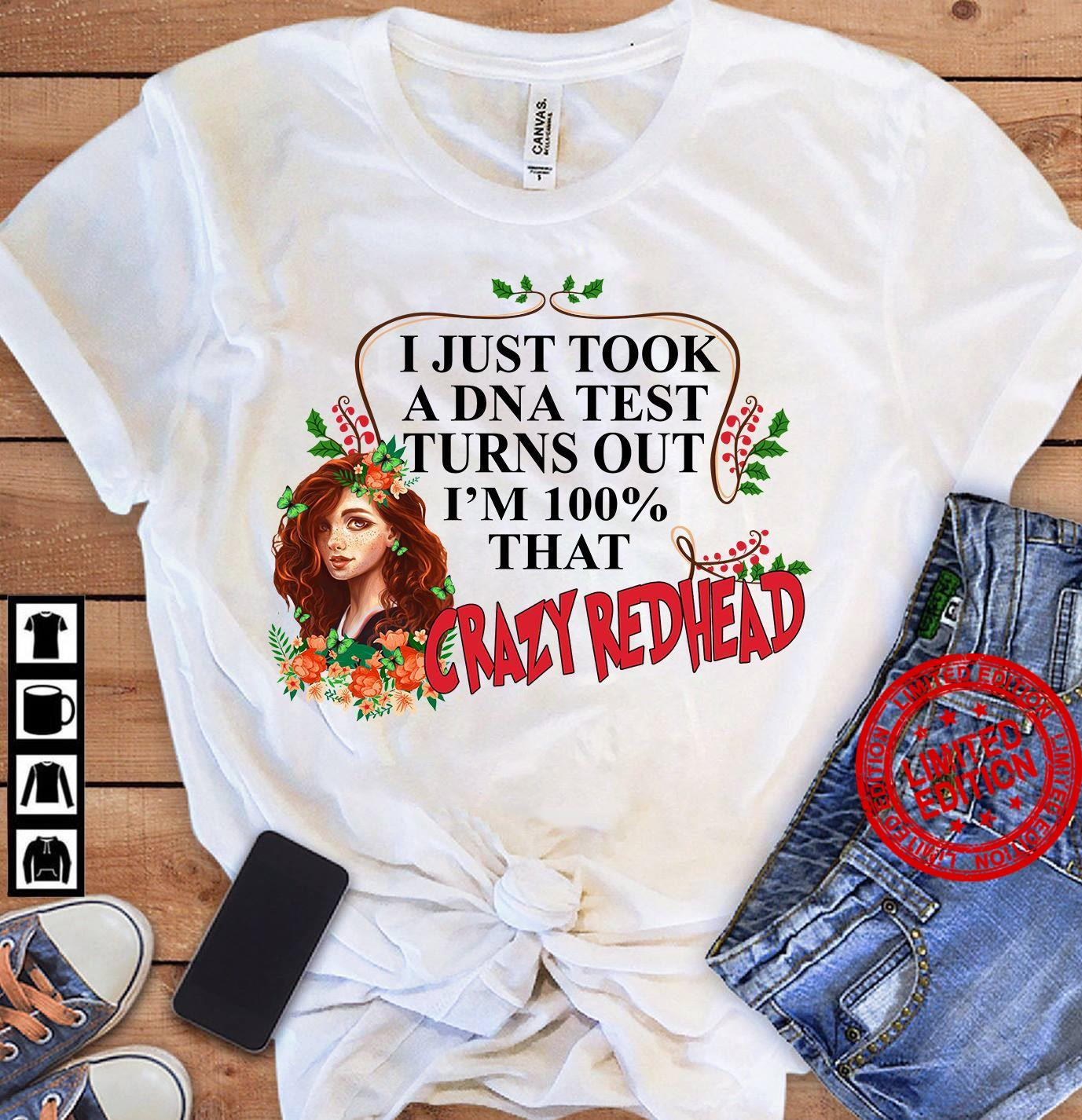 I Just Took A DNA Test Turns Out I'm 100% That Crazy Redhead Shirt